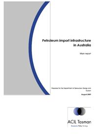 Petroleum Import Infrastructure in Australia Main Report