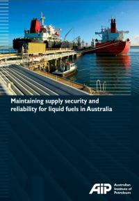 Maintaining Supply Security and Reliability for Liquid Fuels in Australia